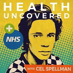 Free Health Uncovered podcasts with Cel Spellman